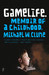 Gamelife by Michael W. Clune
