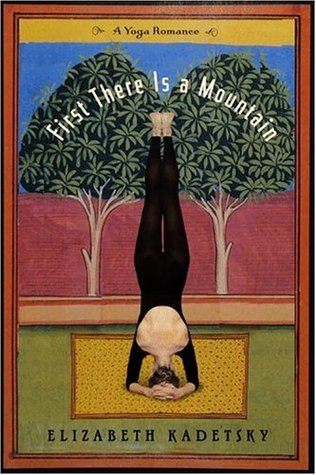First There is a Mountain by Elizabeth Kadetsky