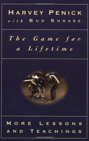 The Game for a Lifetime by Harvey Penick