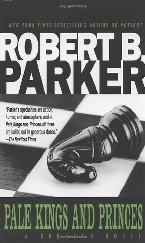 Pale Kings And Princes by Robert B. Parker