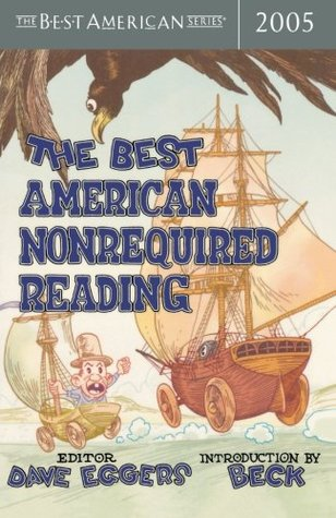 The Best American Nonrequired Reading 2005 by Dave Eggers