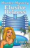 Elusive Heiress: Bayview Murder Mystery: Laura Seymour Cozy Mysteries and Romantic Adventures (Women Sleuths Cozy Mysteries Series Book 1)