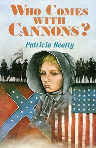 Who Comes with Cannons? by Patricia Beatty