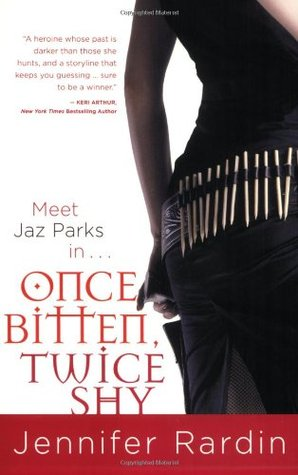 Once Bitten, Twice Shy by Jennifer Rardin