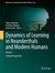 Dynamics of Learning in Neanderthals and Modern Humans Volume 1: Cultural Perspectives