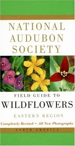 National Audubon Society Field Guide to North American Wildfl... by National Audubon Society