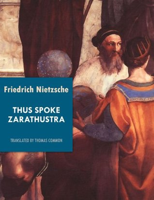 Thus Spoke Zarathustra (Annotated): A Book for All and None  by  Friedrich Nietzsche