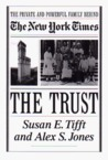 The Trust: The Private and Powerful Family Behind the New York Times
