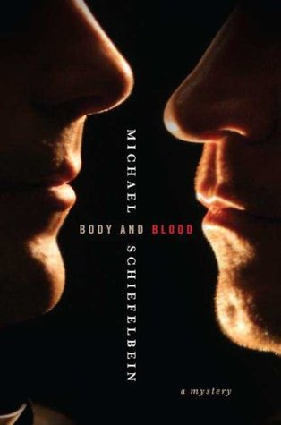 Body and Blood  - Michael Schiefelbein