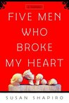 Five Men Who Broke My Heart: A Memoir
