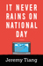 It Never Rains on National Day by Jeremy Tiang