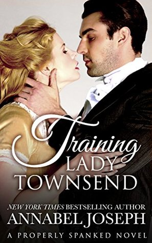 Training Lady Townsend (Properly Spanked, #1)