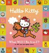 What Will I Be A to Z? (Hello Kitty)