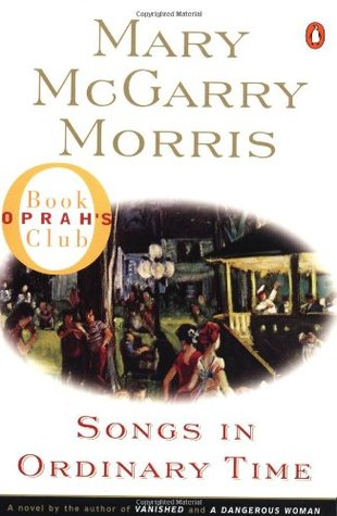 Songs in Ordinary Time by Mary McGarry Morris