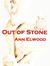 Out of Stone by Ann Elwood