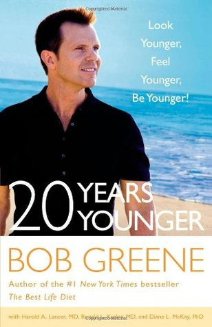 20 Years Younger by Bob Greene