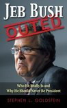 Jeb Bush Outed: Who He Really Is and Why He Should Never Be President