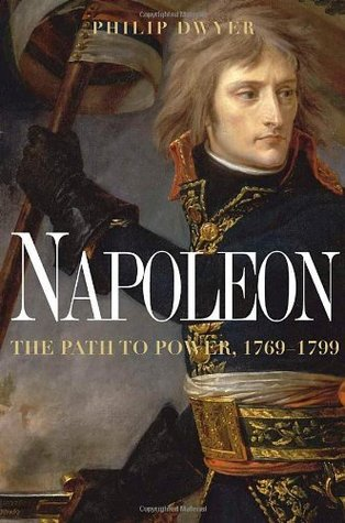 Napoleon by Philip G. Dwyer