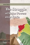 The Struggle of Major Powers Over Syria, The