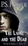 The Living and the Dead (Tyler G Book 3)