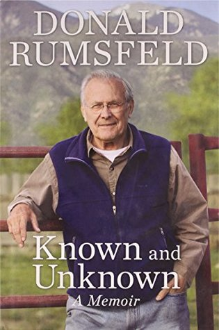 Known and Unknown by Donald Rumsfeld