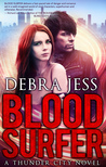 Blood Surfer: A Thunder City Novel, Book 1 by Debra Jess