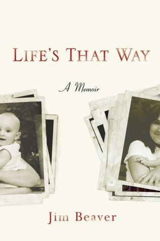 Life's That Way by Jim Beaver