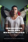 Indigenous Men and Masculinities: Legacies, Identities, Regeneration cover image