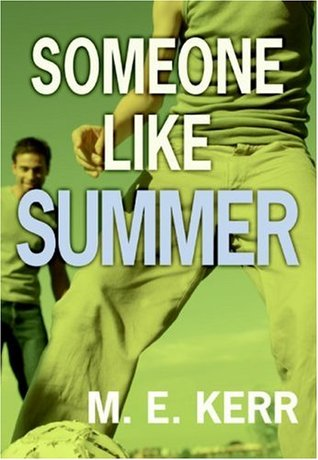 Someone Like Summer by M.E. Kerr