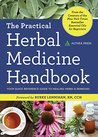 The Practical Herbal Medicine Handbook: Your Quick Reference Guide to Healing Herbs & Remedies