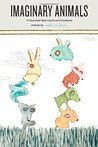 Imaginary Animals: 16 Assorted Notecards and Envelopes