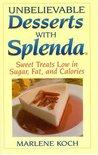 Unbelievable Desserts with Splenda: Sweet Treats Low in Sugar, Fat, and Calories