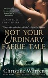 Not Your Ordinary Faerie Tale (The Others, #5)