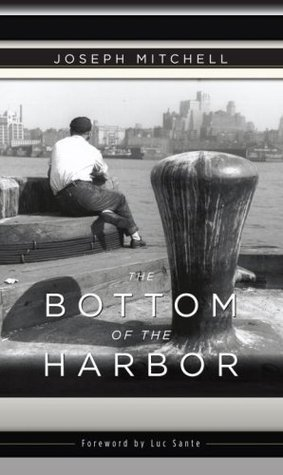 The Bottom of the Harbor by Joseph Mitchell