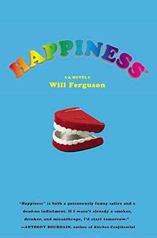 Happiness  -  by Will Ferguson
