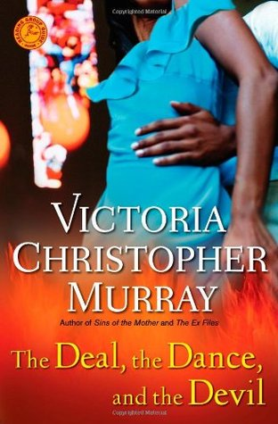 The Deal, the Dance, and the Devil by Victoria Christopher Murray