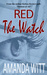 The Watch (The Red Series Book 1)