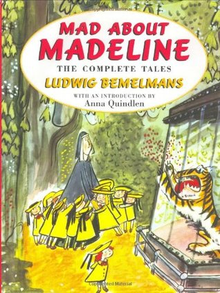 Mad About Madeline by Ludwig Bemelmans