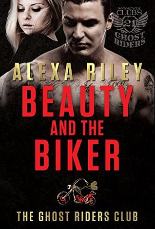 Beauty and the Biker (Ghost Riders MC, #2)