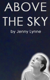 Above the Sky by Jenny Lynne