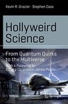 Hollyweird Science: From Quantum Quirks to the Multiverse (Science and Fiction)