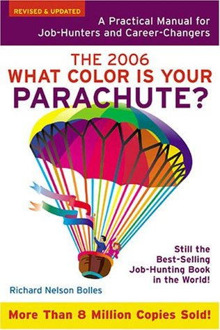What Color Is Your Parachute? 2006 by Richard N. Bolles
