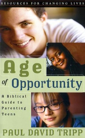 Age of Opportunity by Paul David Tripp