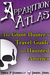 Apparition Atlas: The Ghost Hunter's Travel Guide to Haunted America