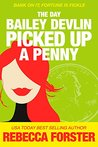 The Day Bailey Devlin Picked Up a Penny (Bailey Devlin #2)