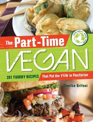 The Part Time Vegan by Cherise Grifoni