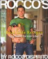 Rocco's Real Life Recipes: Fast Flavor for Everyday