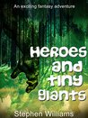 Heroes and tiny giants: A magical fantasy adventure