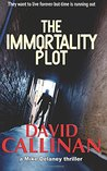 The Immortality Plot: A Mike Delaney Thriller