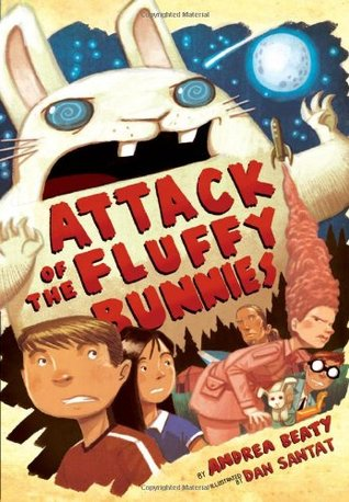 Attack of the Fluffy Bunnies by Andrea Beaty